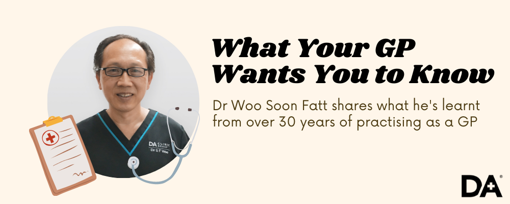 Dr Woo Soon Fatt of the Doctor Anywhere Clinic Group shares what he's observed over the years